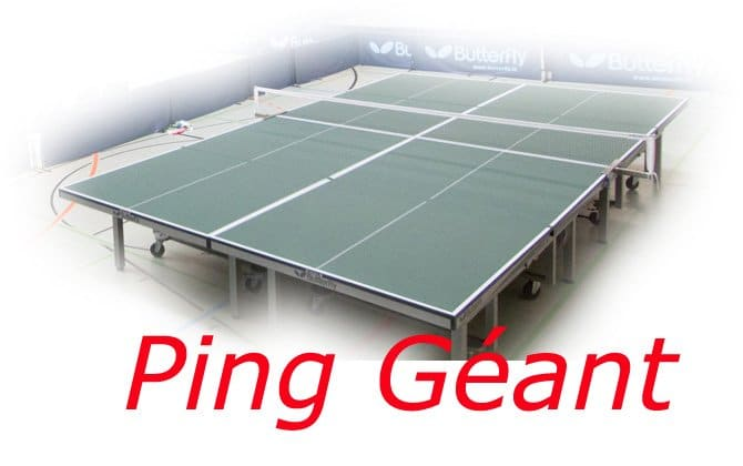 Le Ping Géant – sur 4 tables !