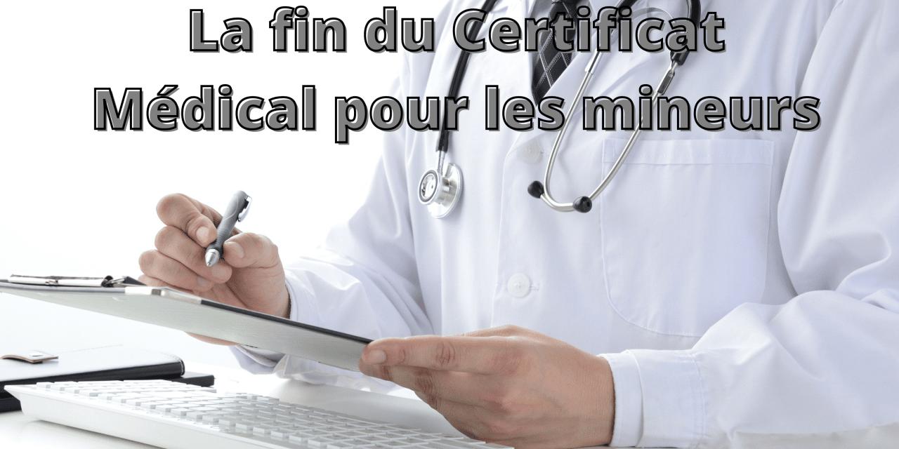 La fin du Certificat Médical pour les mineurs